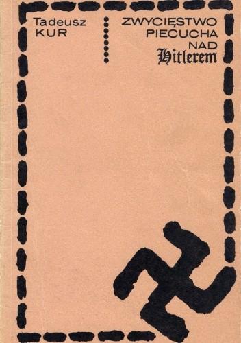 Okładka książki Zwycięstwo Piecucha nad Hitlerem