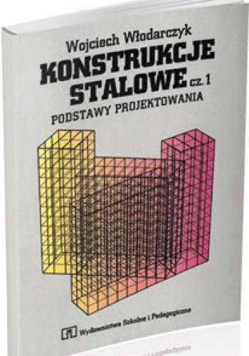 Okładka książki Konstrukcje Stalowe. Część 1. Podstawy projektowania