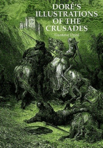 Okładka książki Doré's Illustrations of the Crusades
