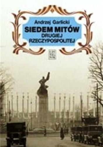Okładka książki Siedem mitów Drugiej Rzeczypospolitej