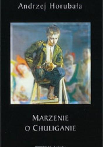 Okładka książki Marzenie o chuliganie