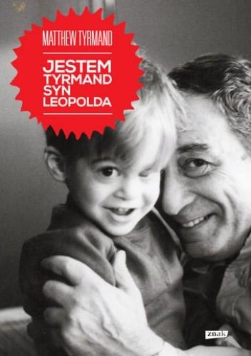 Okładka książki Jestem Tyrmand, syn Leopolda
