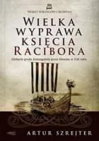 Wielka wyprawa księcia Racibora. Zdobycie grodu Konungahela przez Słowian w 1136 roku