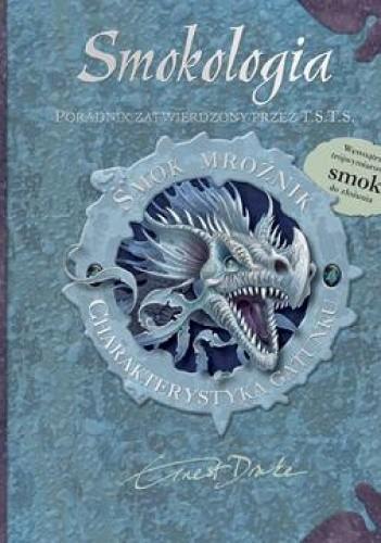 Okładka książki Smokologia. Smok Mroźnik. Charakterystyka gatunku