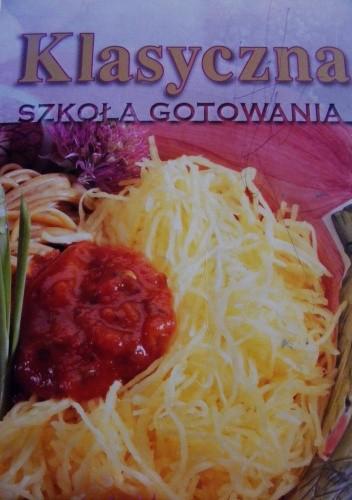 Okładka książki Klasyczna szkoła gotowania