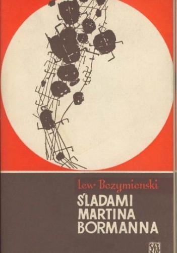 Okładka książki Śladami Martina Bormanna
