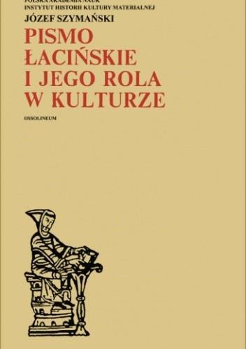 Okładka książki Pismo łacińskie i jego rola w kulturze