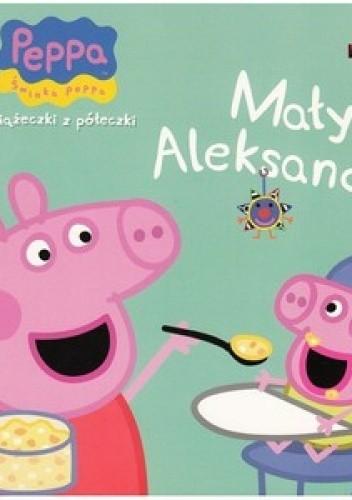 Okładka książki Świnka Peppa. Mały Aleksander