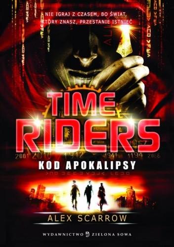 Okładka książki Time Riders. Kod apokalipsy