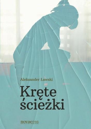 "Aleksander Ławski ""Kręte ścieżki"""