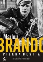Marlon Brando. Piękna bestia