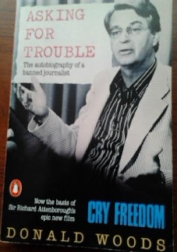 Okładka książki Asking for Trouble. The Autobiography of a Banned Journalist
