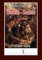 Wschód – Zachód. 25 wieków wojen