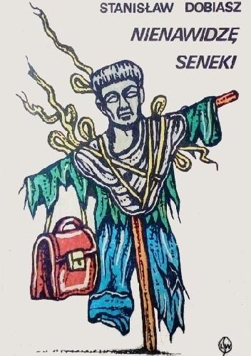Okładka książki Nienawidzę Seneki