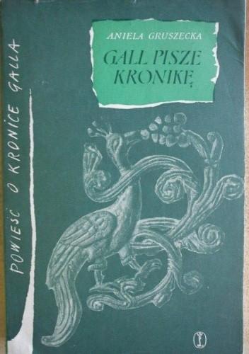 Okładka książki Gall pisze Kronikę. Powieści o Kronice Galla część druga