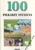 Księga 100 piłkarzy stulecia