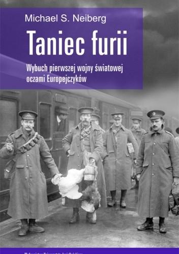 Okładka książki Taniec furii. Wybuch pierwszej wojny światowej oczami Europejczyków