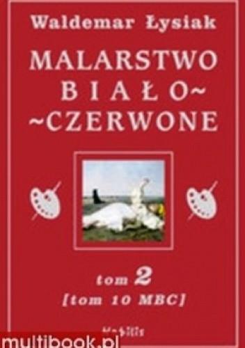 Okładka książki Malarstwo Biało-Czerwone. tom 2 (MBC 10)