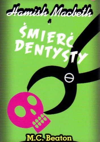 Okładka książki Hamish Macbeth i śmierć dentysty