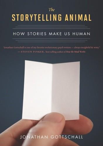 Okładka książki The Storytelling Animal : How Stories Make Us Human
