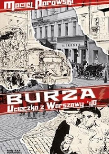 Okładka książki Burza. Ucieczka z Warszawy '40
