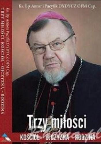 Okładka książki Trzy miłości. Kościół-Ojczyzna-Rodzina