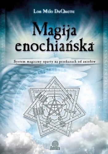 Okładka książki Magija enochiańska. System magiczny oparty na przekazach od aniołów