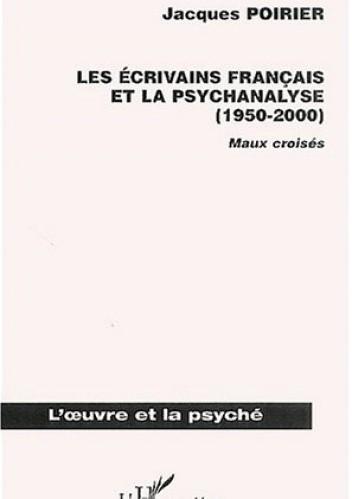 Okładka książki Les Écrivains Français et La Psychanalyse (1950-2000): Maux croisé