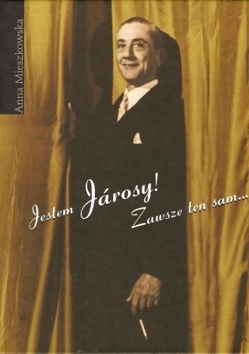 Okładka książki Jestem Jarosy! Zawsze ten sam...