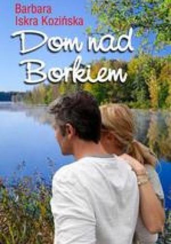 Okładka książki Dom nad Borkiem