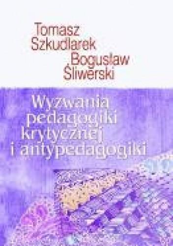Okładka książki Wyzwania pedagogiki krytycznej i antypedagogiki