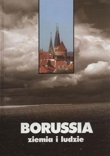 Okładka książki Borussia. Ziemia i ludzie