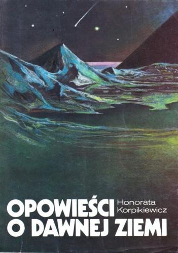 Okładka książki Opowieści o dawnej Ziemi