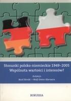 Stosunki polsko-niemieckie 1949-2005. Wspólnota wartości i interesów?