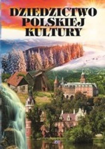 Okładka książki Dziedzictwo polskiej kultury