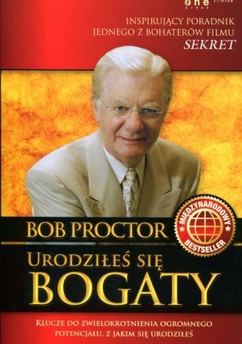 bob proctor urodziłeś się bogaty