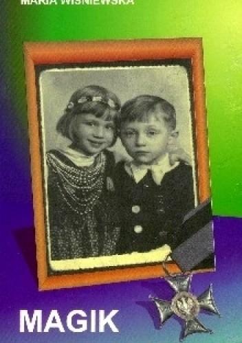 Okładka książki Magik i lalka: prawdziwa opowieść o najmłodszym kawalerze Krzyża Virtuti Militari wg Kapituły