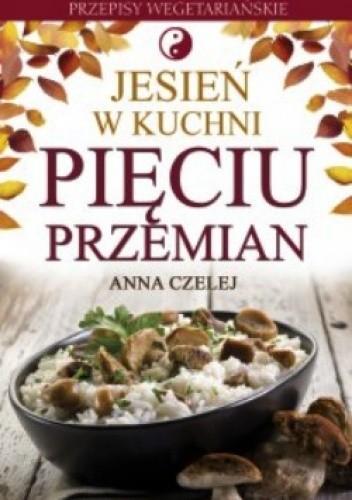 Okładka książki Jesień w kuchni Pięciu Przemian. Przepisy wegetariańskie