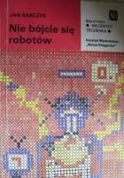 Nie bójcie się robotów