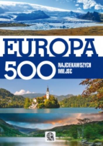 Okładka książki Europa. 500 najciekawszych miejsc