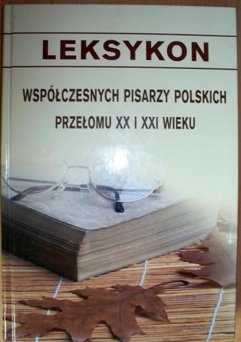 Okładka książki Leksykon współczesnych pisarzy polskich przełomu XX i XXI wieku