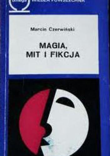 Okładka książki Magia, mit i fikcja