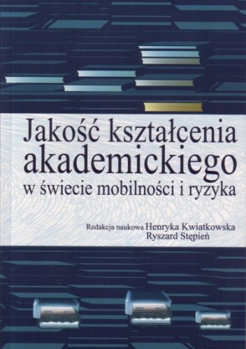 Okładka książki Jakość kształcenia akademickiego w świecie mobilności i ryzyka