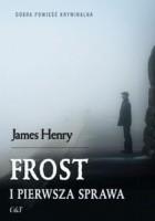 Frost i pierwsza sprawa