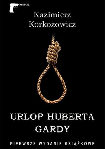 Okładka książki Urlop Huberta Gardy