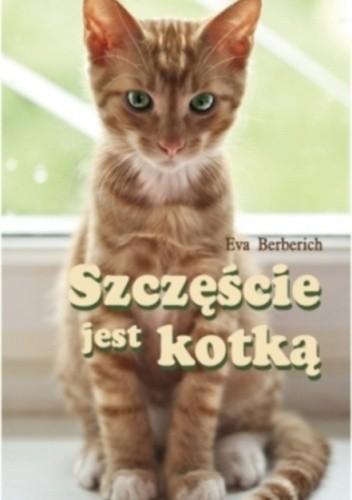 Okładka książki Szczęście jest kotką