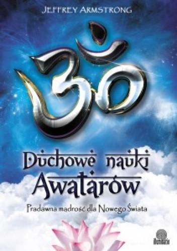 Okładka książki Duchowe nauki Awatarów. Pradawna mądrość dla Nowego Świata