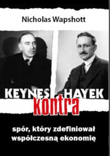 Okładka książki Keynes kontra Hayek. Spór, który zdefiniował współczesną ekonomię