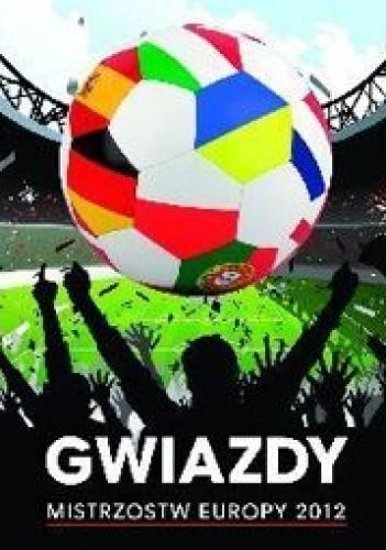 Okładka książki Gwiazdy Mistrzostw Europy 2012