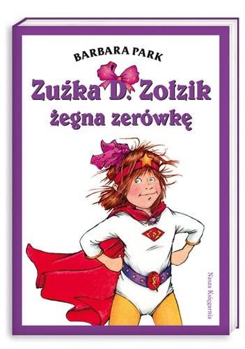 Okładka książki Zuźka D Zołzik żegna zerówkę